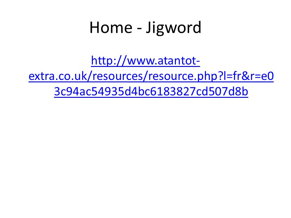 Home - Jigword http://www.atantot- extra.co.uk/resources/resource.php?l=fr&r=e0 3c94ac54935d4bc6183827cd507d8b