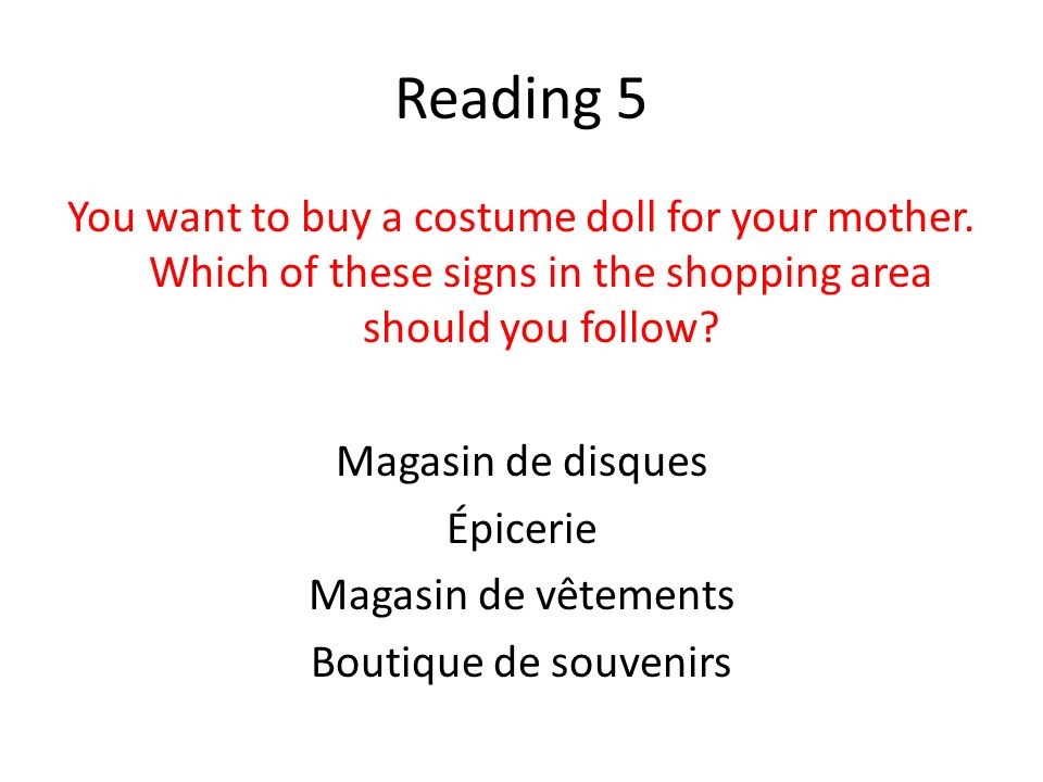Reading 5 You want to buy a costume doll for your mother.