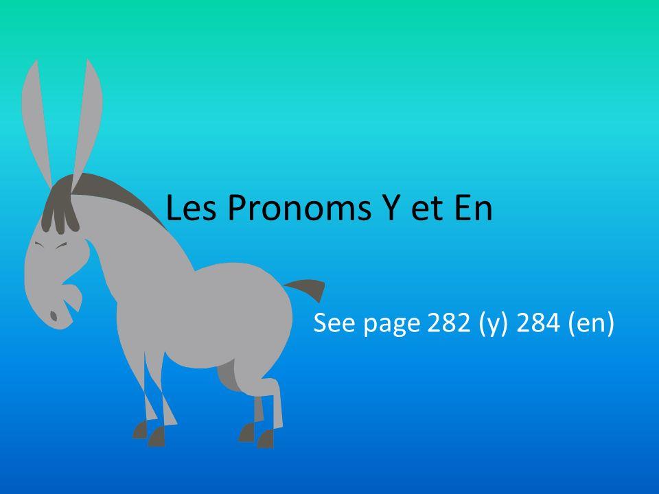 Where do I put EN.Présent EN is placed in front of the verb Tu fais du jogging.