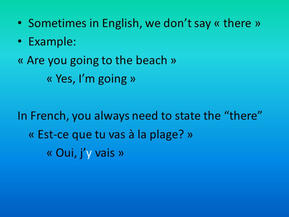 So/ Alors… THERE = Y