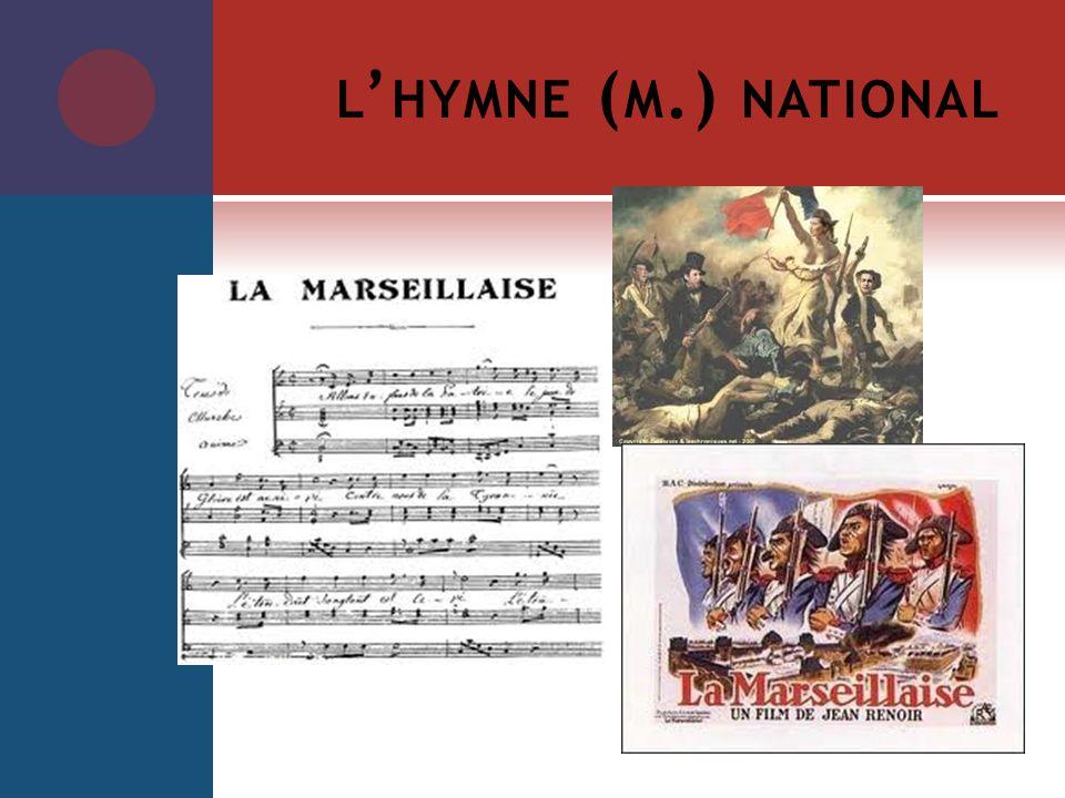 L HYMNE ( M.) NATIONAL