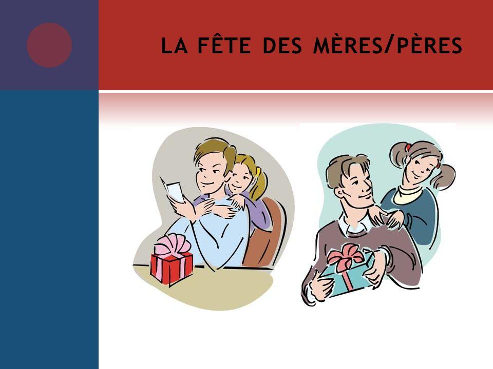 LA FÊTE DES MÈRES / PÈRES