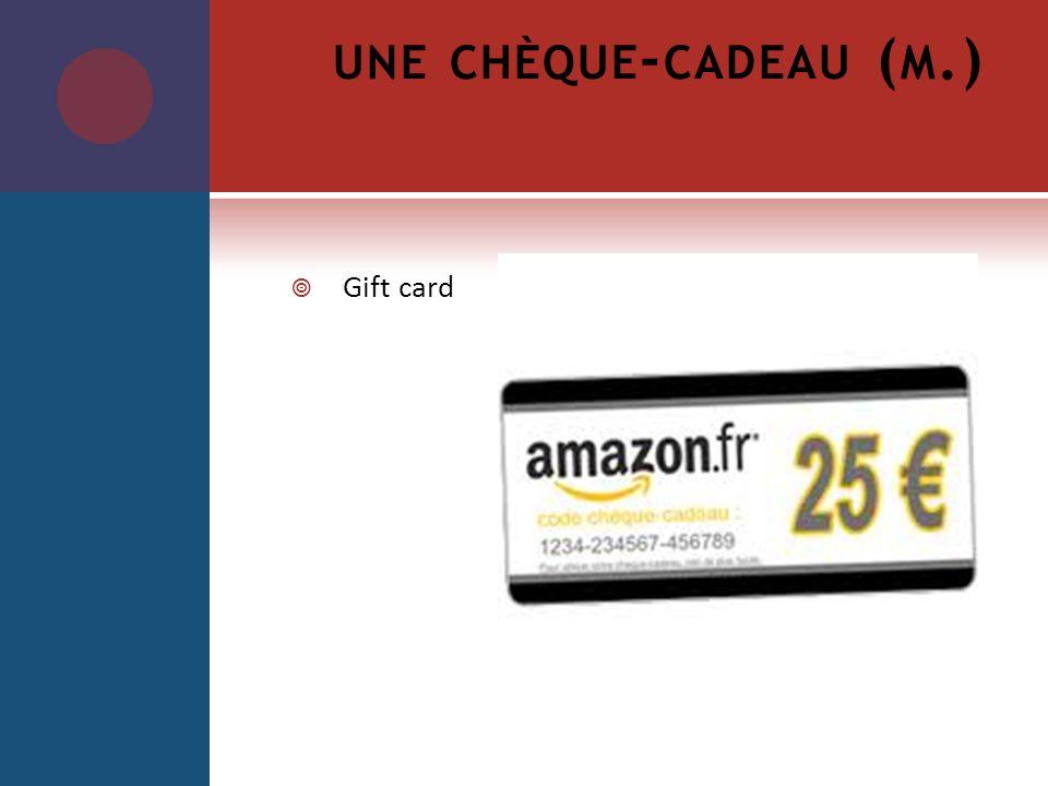 UNE CHÈQUE - CADEAU ( M.) Gift card