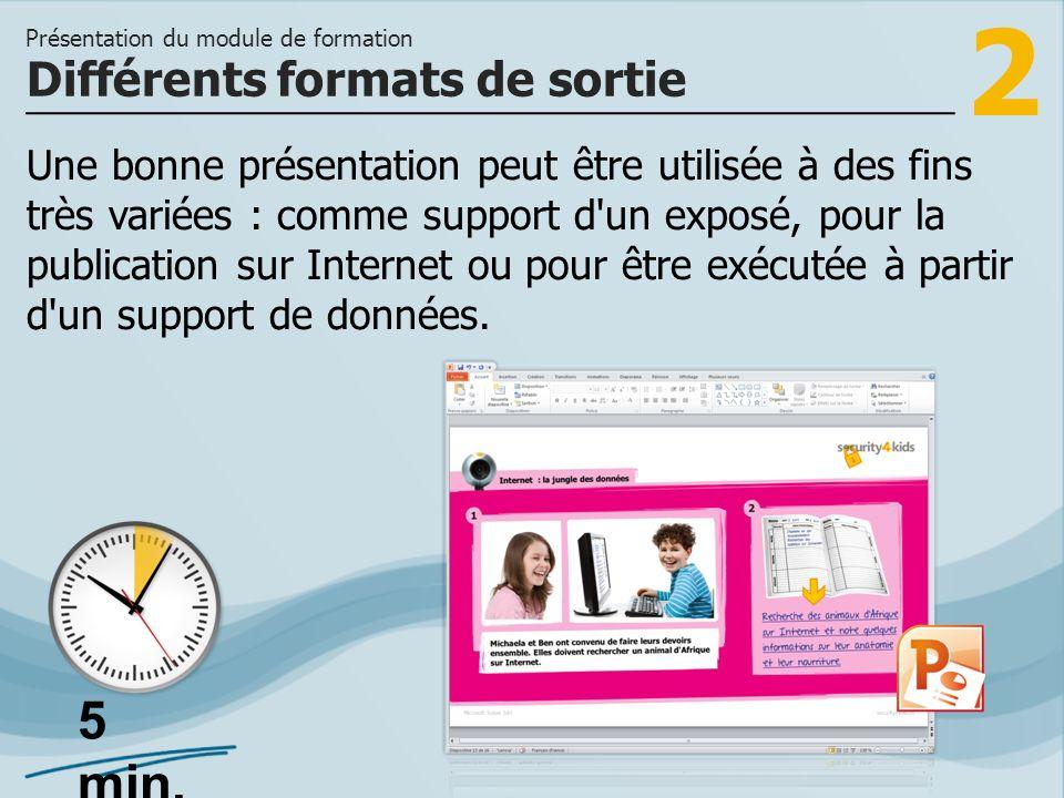 2 Une bonne présentation peut être utilisée à des fins très variées : comme support d'un exposé, pour la publication sur Internet ou pour être exécuté