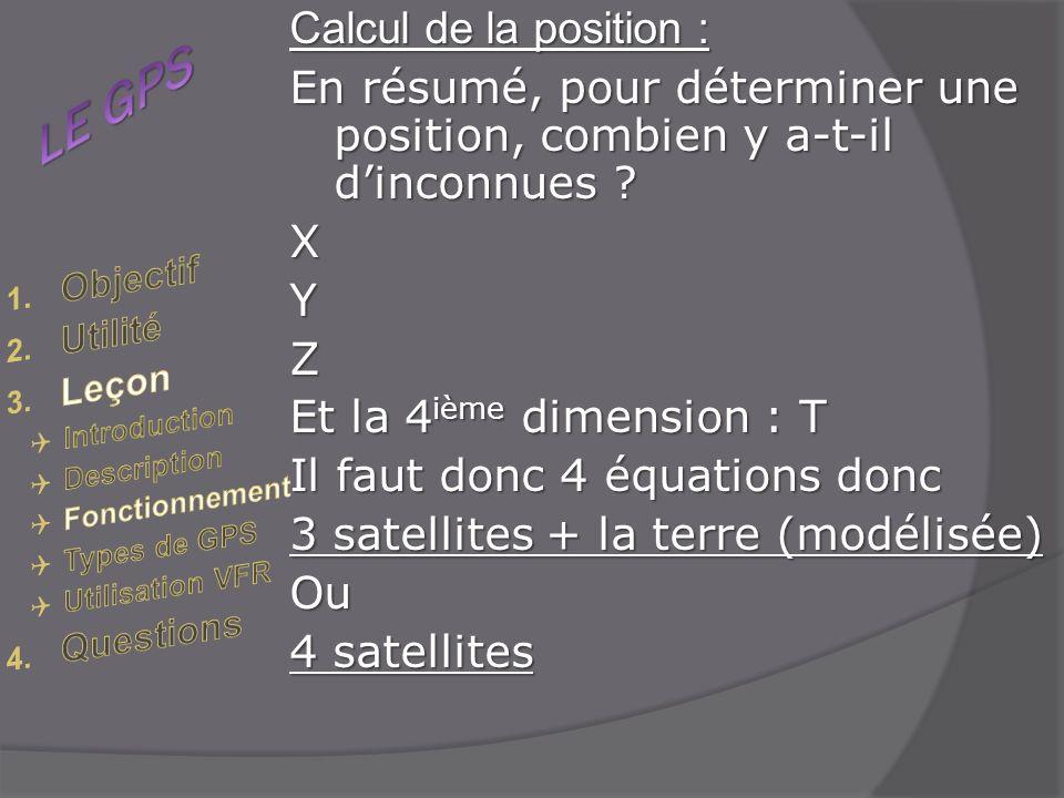 Calcul de la position : En résumé, pour déterminer une position, combien y a-t-il dinconnues .