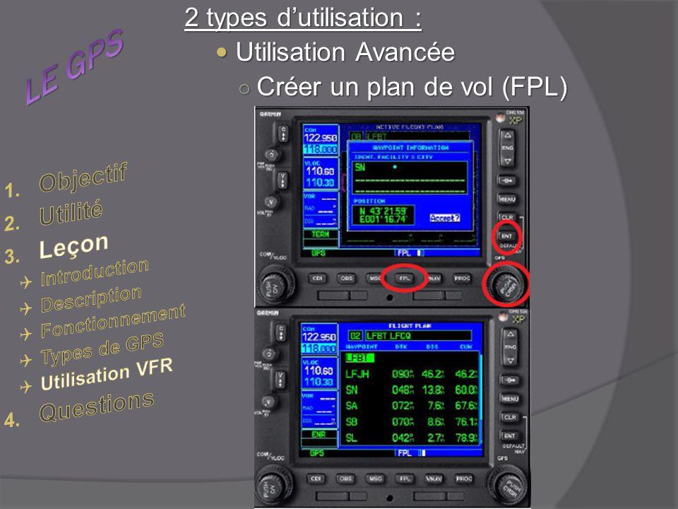 2 types dutilisation : Utilisation Avancée Utilisation Avancée Créer un plan de vol (FPL) Créer un plan de vol (FPL)