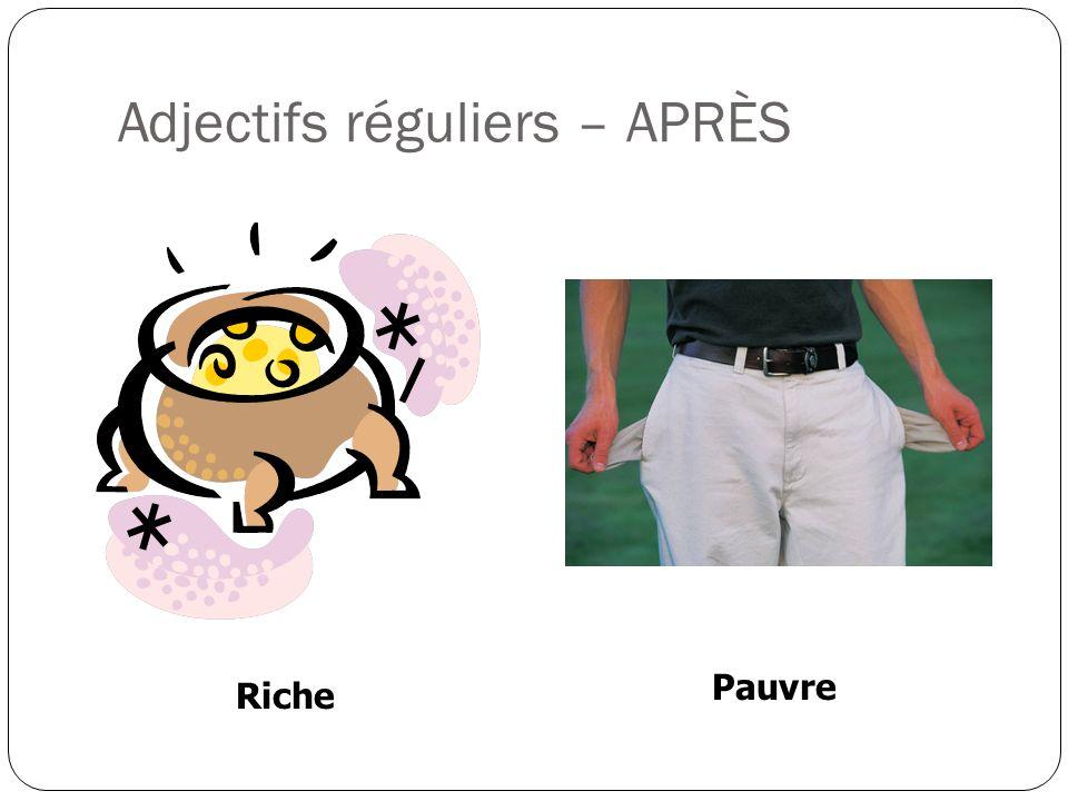 Adjectifs réguliers – APRÈS Riche Pauvre