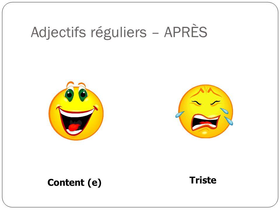 Adjectifs réguliers – APRÈS Content (e) Triste