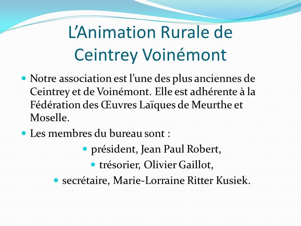 LAnimation Rurale de Ceintrey Voinémont Notre association est lune des plus anciennes de Ceintrey et de Voinémont.