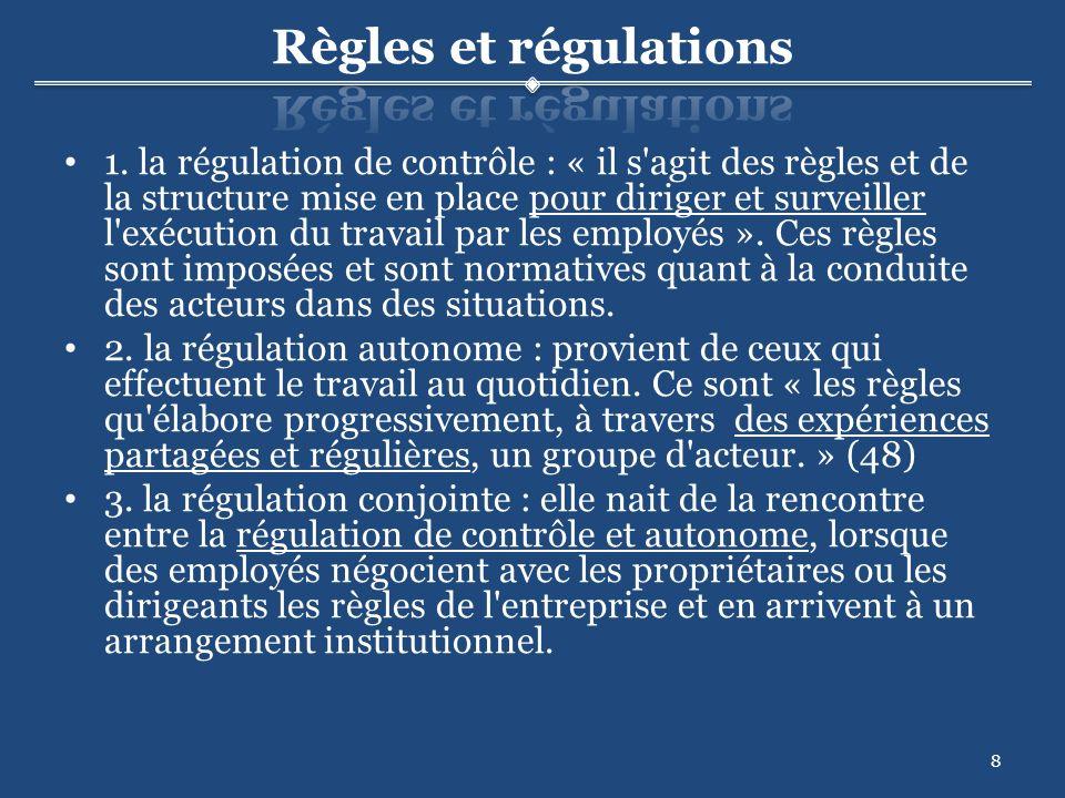 1. la régulation de contrôle : « il s'agit des règles et de la structure mise en place pour diriger et surveiller l'exécution du travail par les emplo