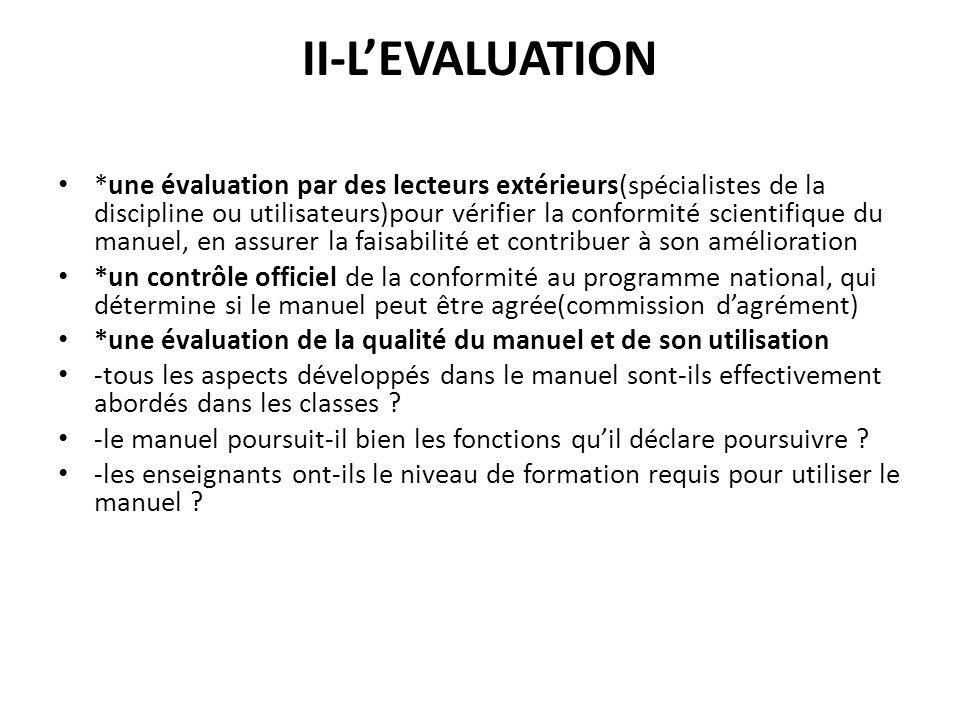 II-LEVALUATION *une évaluation par des lecteurs extérieurs(spécialistes de la discipline ou utilisateurs)pour vérifier la conformité scientifique du m