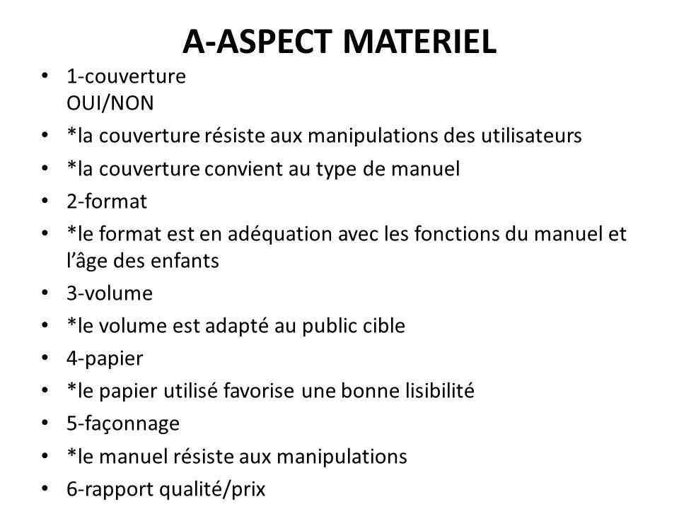 A-ASPECT MATERIEL 1-couverture OUI/NON *la couverture résiste aux manipulations des utilisateurs *la couverture convient au type de manuel 2-format *l