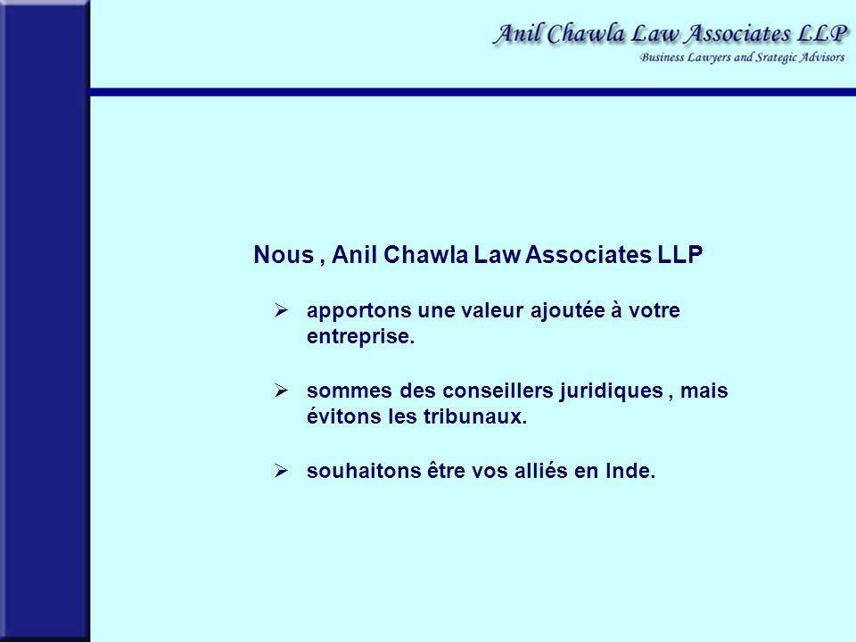 Nous, Anil Chawla Law Associates LLP apportons une valeur ajoutée à votre entreprise.