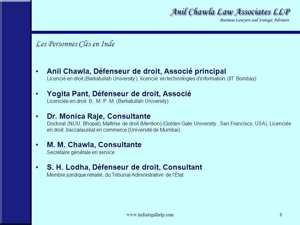 Anil Chawla, Défenseur de droit, Associé principal Licencié en droit (Barkatullah University ), licencié en technologies d information.