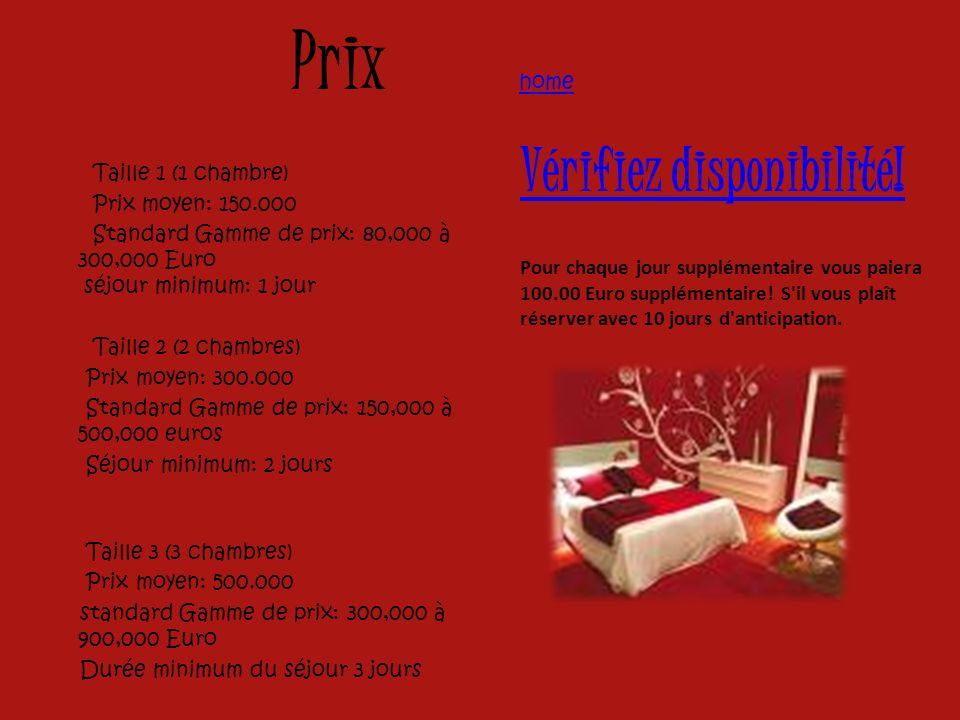 Prix home home Taille 1 (1 chambre) Prix moyen: 150.000 Standard Gamme de prix: 80,000 à 300,000 Euro séjour minimum: 1 jour Taille 2 (2 chambres) Pri