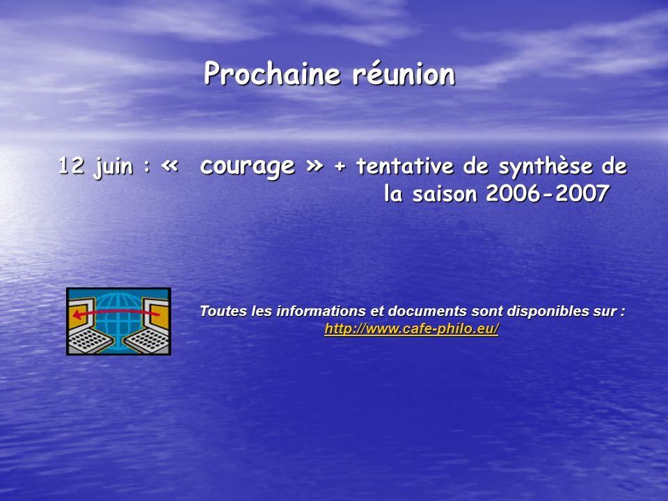 12 juin : « courage » + tentative de synthèse de la saison 2006-2007 la saison 2006-2007 Toutes les informations et documents sont disponibles sur : h