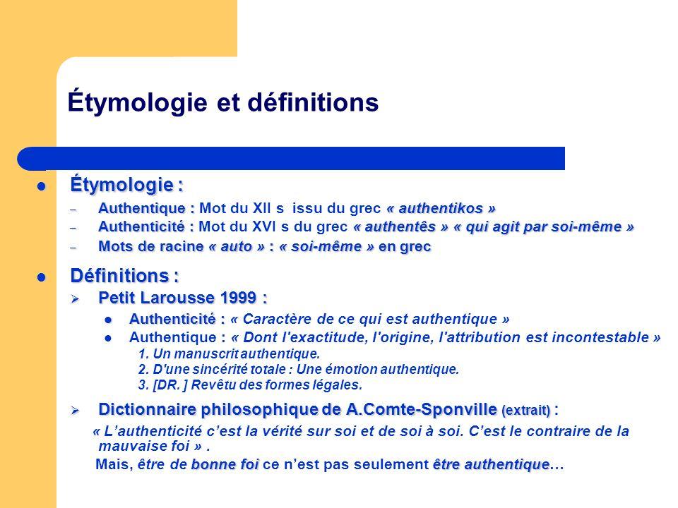 Étymologie et définitions Étymologie : Étymologie : – Authentique :« authentikos » – Authentique : Mot du XII s issu du grec « authentikos » – Authent