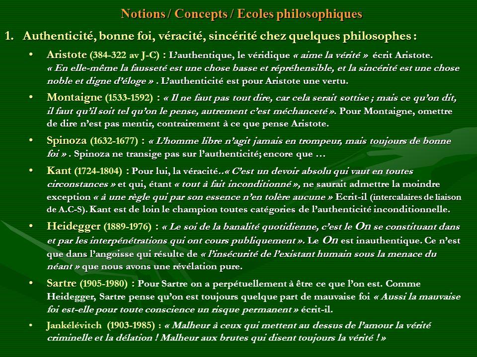 Notions / Concepts / Ecoles philosophiques Notions / Concepts / Ecoles philosophiques 1.Authenticité, bonne foi, véracité, sincérité chez quelques phi