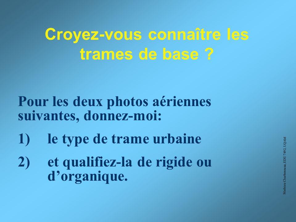 Mathieu Charbonneau, EDU 7492, UQAM Cours sur la trame urbaine: Géographie Urbaine
