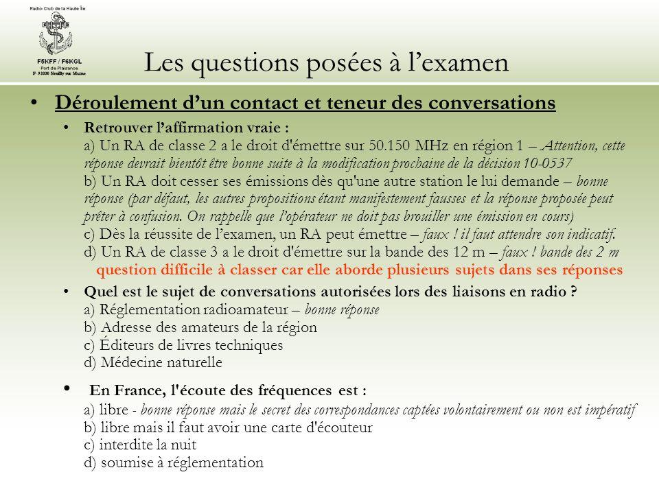 Les questions posées à lexamen Déroulement dun contact et teneur des conversations Retrouver laffirmation vraie : a) Un RA de classe 2 a le droit d'ém