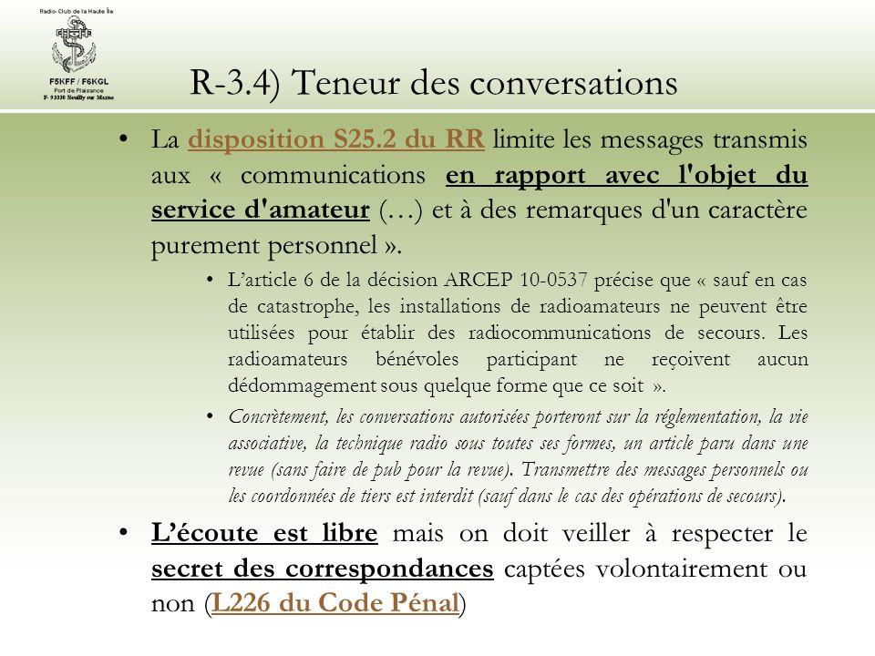 R-3.4) Teneur des conversations La disposition S25.2 du RR limite les messages transmis aux « communications en rapport avec l'objet du service d'amat