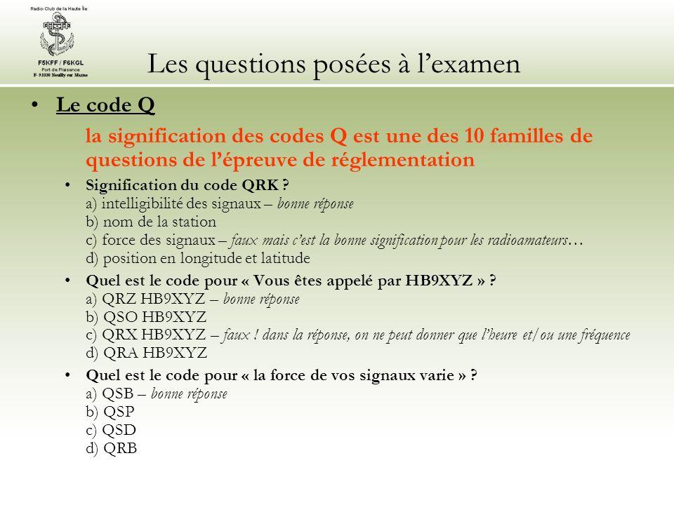 Les questions posées à lexamen Le code Q la signification des codes Q est une des 10 familles de questions de lépreuve de réglementation Signification