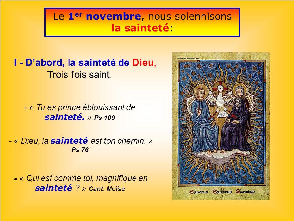..I - Dabord, la sainteté de Dieu, Trois fois saint.