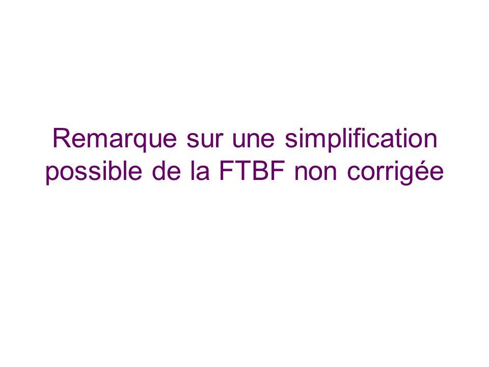 Remarque sur une simplification possible de la FTBF non corrigée