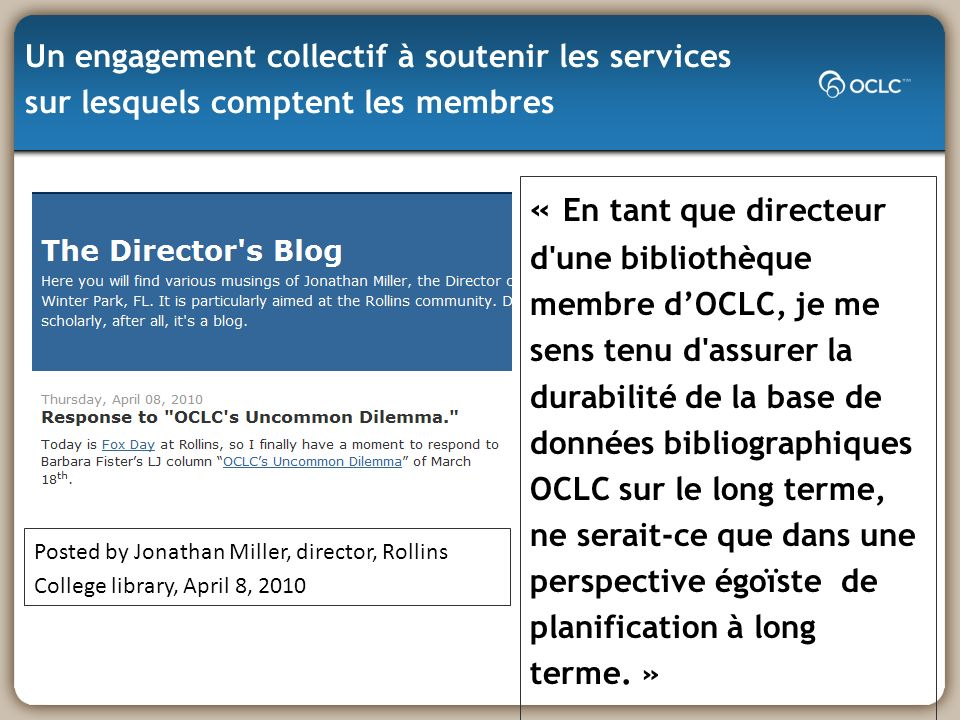 Un engagement collectif à soutenir les services sur lesquels comptent les membres Posted by Jonathan Miller, director, Rollins College library, April