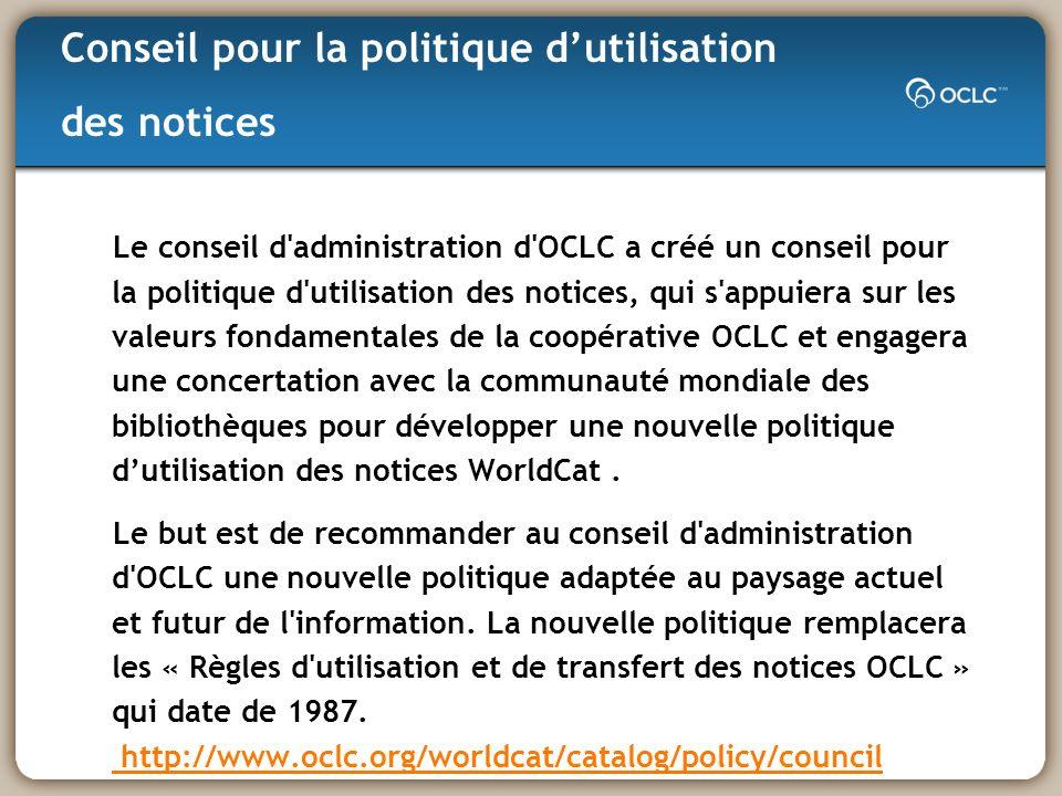 Les membres d OCLC Lorganisation à but non lucratif La structure de gouvernance: Conseil d administration, Conseil mondial, Conseils régionaux La coopérative OCLC