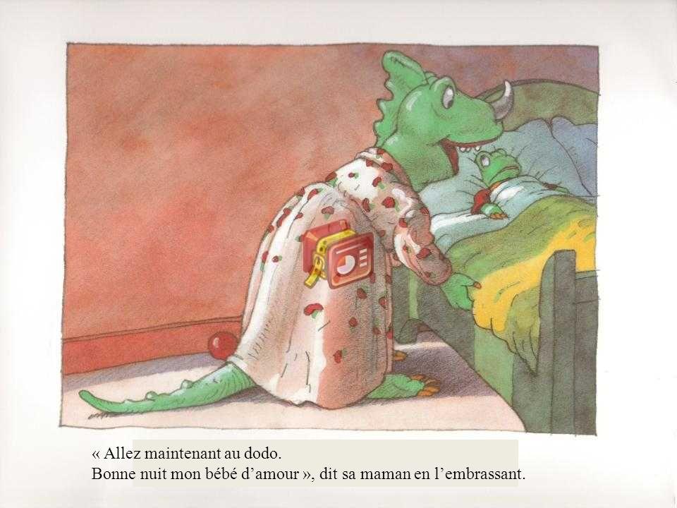 « Allez maintenant au dodo. Bonne nuit mon bébé damour », dit sa maman en lembrassant.
