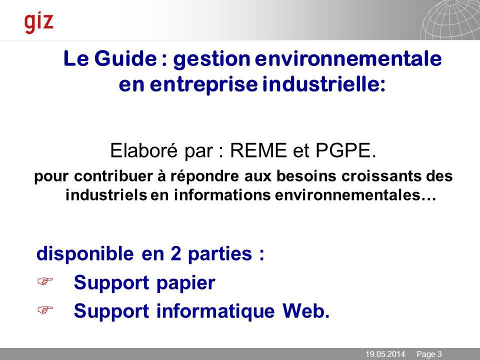 19.05.2014 Page 3 Elaboré par : REME et PGPE. pour contribuer à répondre aux besoins croissants des industriels en informations environnementales… Le
