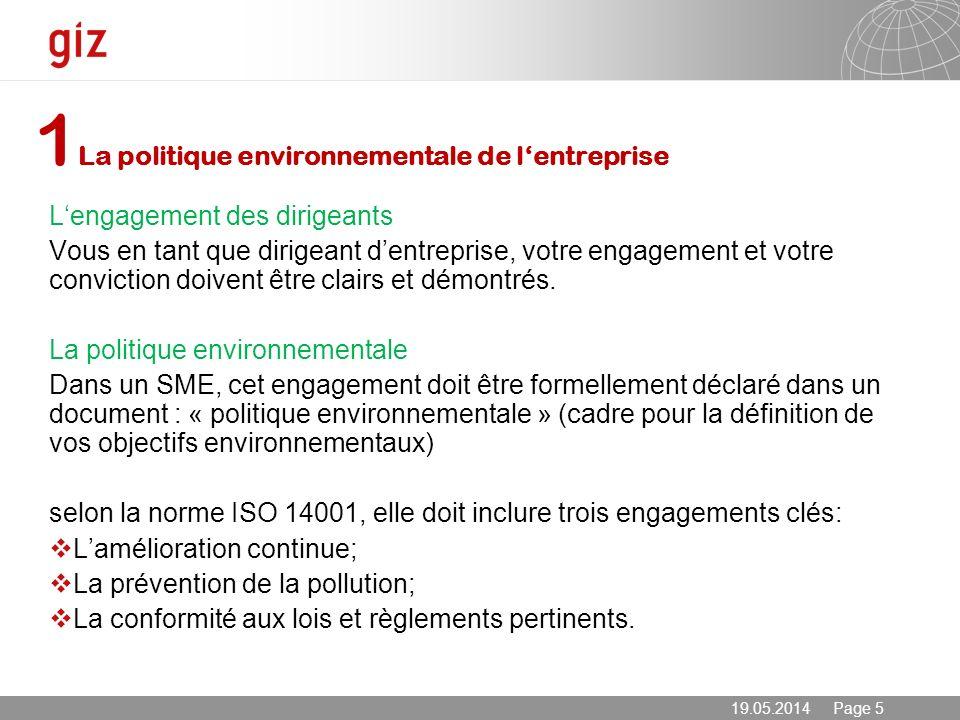 19.05.2014 Page 5 1 La politique environnementale de lentreprise Lengagement des dirigeants Vous en tant que dirigeant dentreprise, votre engagement e