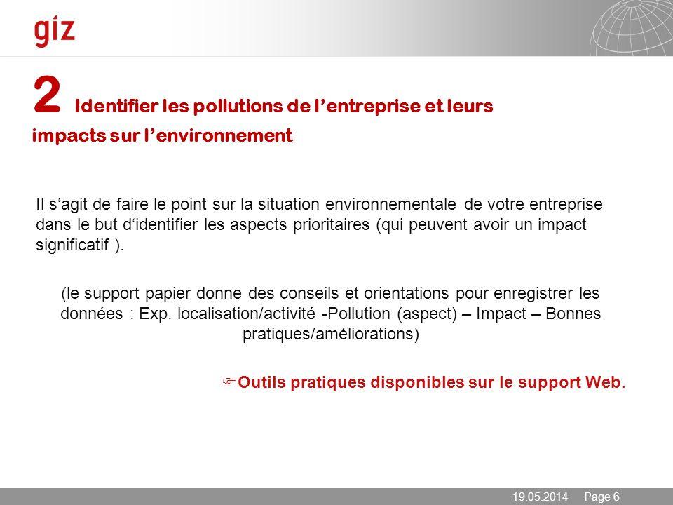 19.05.2014 Page 6 2 Identifier les pollutions de lentreprise et leurs impacts sur lenvironnement Il sagit de faire le point sur la situation environne