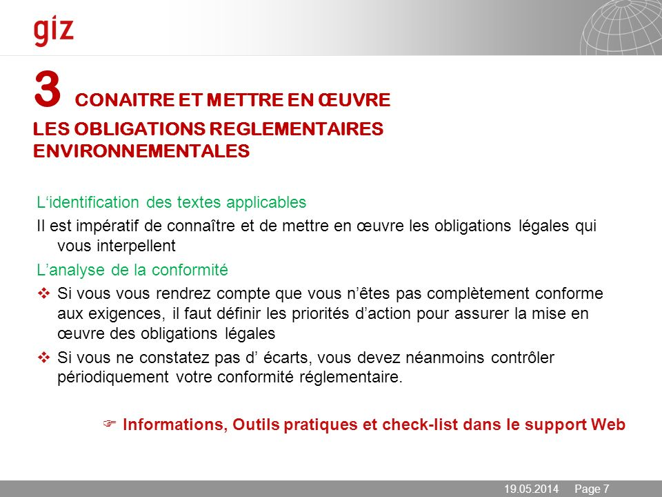 19.05.2014 Page 7 Lidentification des textes applicables Il est impératif de connaître et de mettre en œuvre les obligations légales qui vous interpel