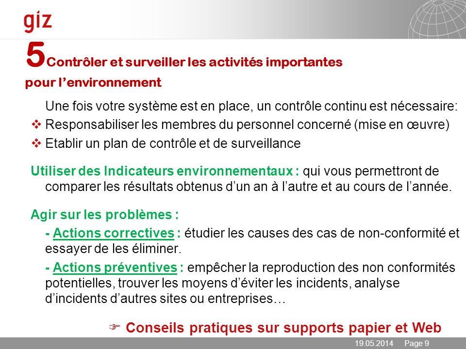 19.05.2014 Page 9 Une fois votre système est en place, un contrôle continu est nécessaire: Responsabiliser les membres du personnel concerné (mise en