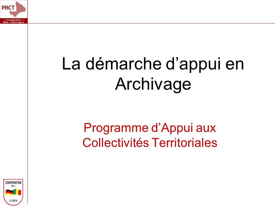 La démarche dappui en Archivage Programme dAppui aux Collectivités Territoriales