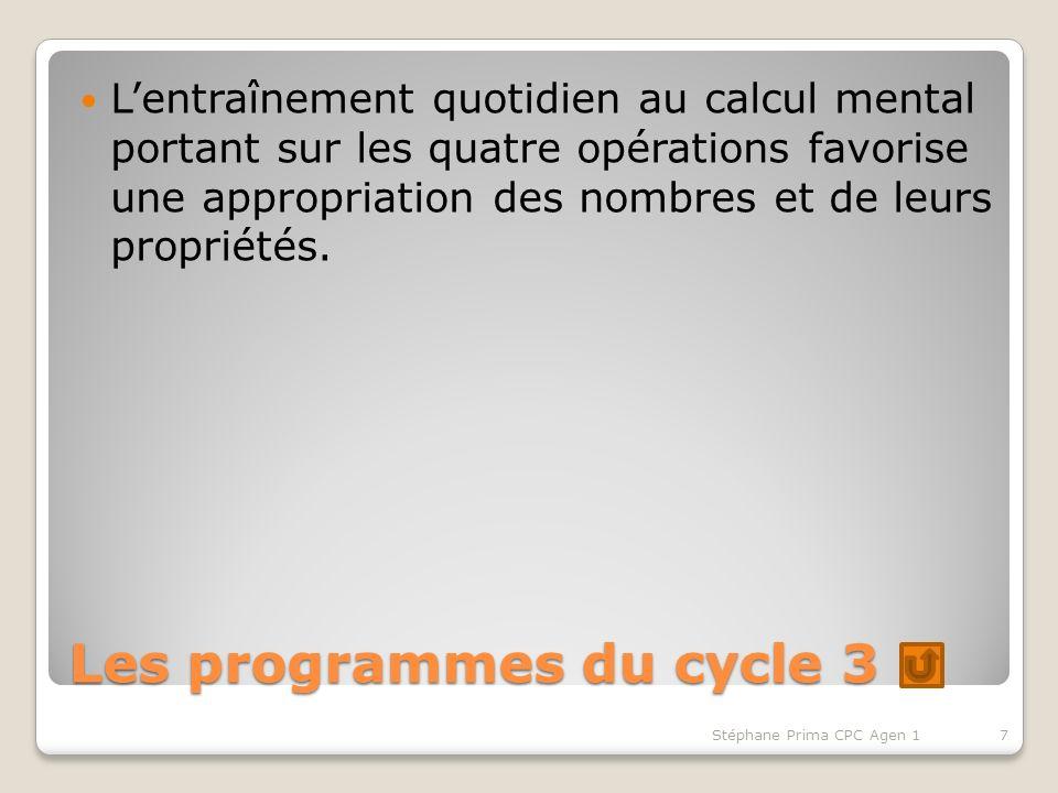 Les programmes du cycle 3 Lentraînement quotidien au calcul mental portant sur les quatre opérations favorise une appropriation des nombres et de leur