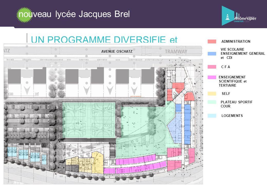 nouveau lycée Jacques Brel UN PROGRAMME DIVERSIFIE et FONCTIONNEL AVENUE OSCHATZ ADMINISTRATION VIE SCOLAIRE ENSEIGNEMENT GENERAL et CDI ENSEIGNEMENT