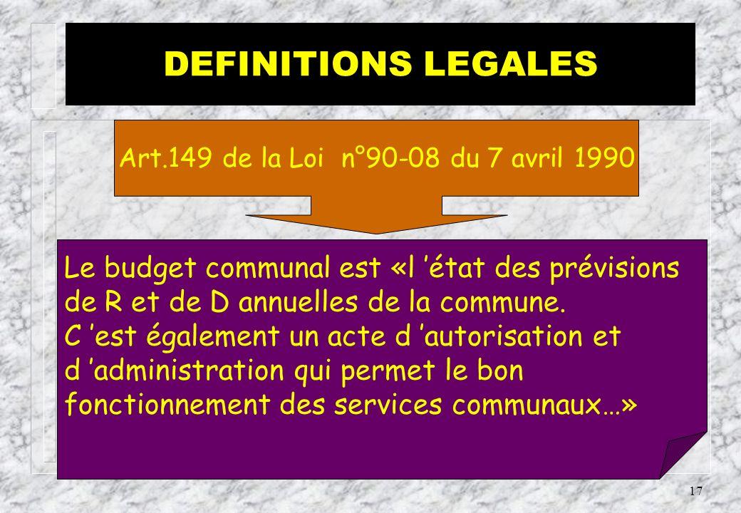 16 Le Budget est l acte qui prévoit et autorise pour l année civile, l ensemble des R, des D de fonctionnement et des D d investissements dont les D d équipements publics et les D en capital.