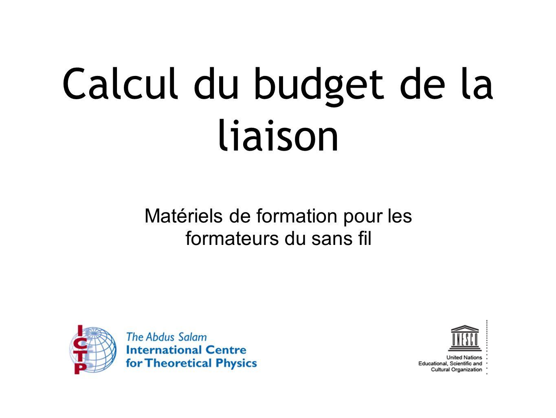 Matériels de formation pour les formateurs du sans fil Calcul du budget de la liaison