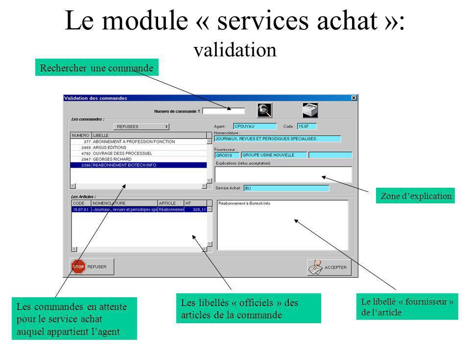 Le module « services achat »: validation Rechercher une commande Les libellés « officiels » des articles de la commande Les commandes en attente pour