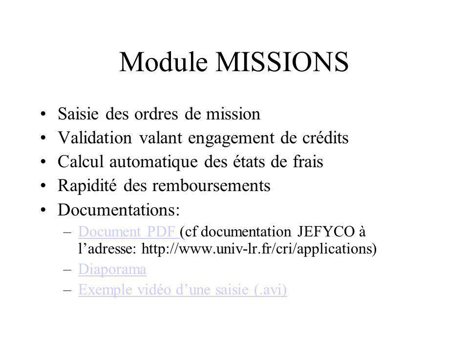 Module MISSIONS Saisie des ordres de mission Validation valant engagement de crédits Calcul automatique des états de frais Rapidité des remboursements