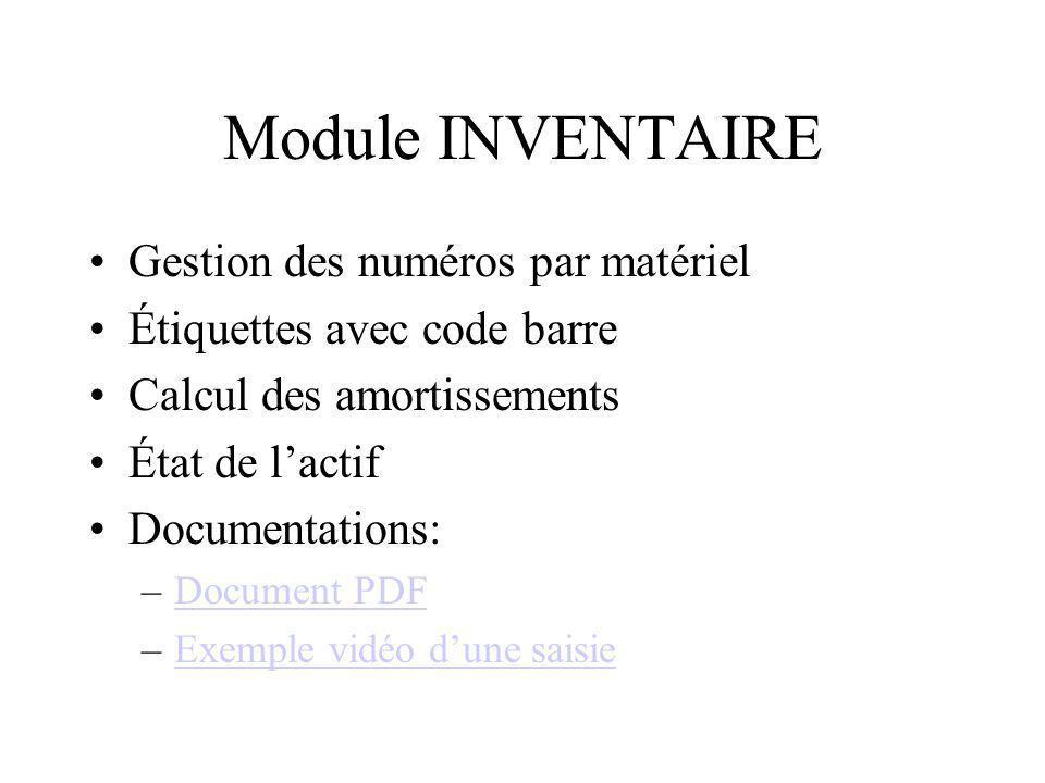 Module INVENTAIRE Gestion des numéros par matériel Étiquettes avec code barre Calcul des amortissements État de lactif Documentations: –Document PDFDo