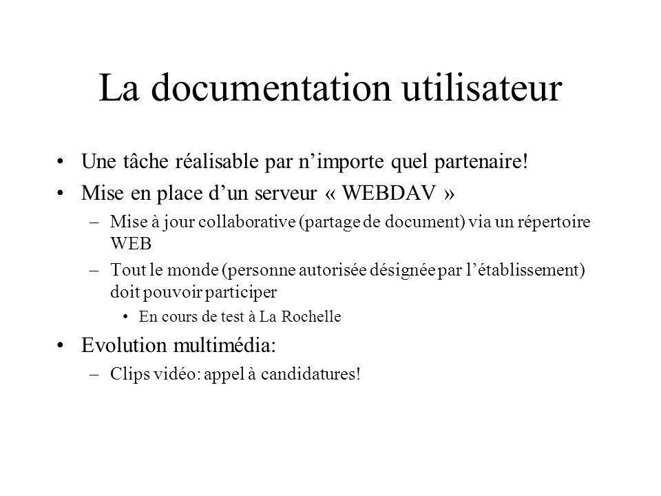 La documentation utilisateur Une tâche réalisable par nimporte quel partenaire! Mise en place dun serveur « WEBDAV » –Mise à jour collaborative (parta