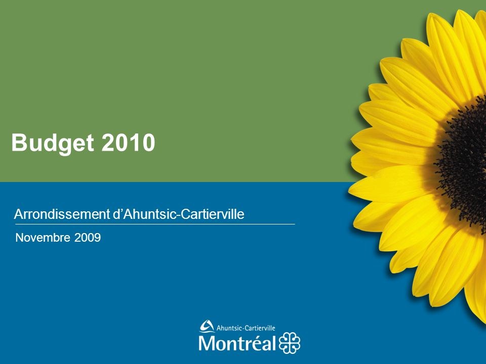 Budget 2010 Arrondissement dAhuntsic-Cartierville Novembre 2009