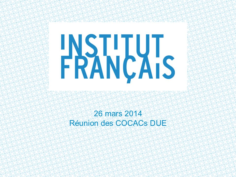 26 mars 2014 Réunion des COCACs DUE