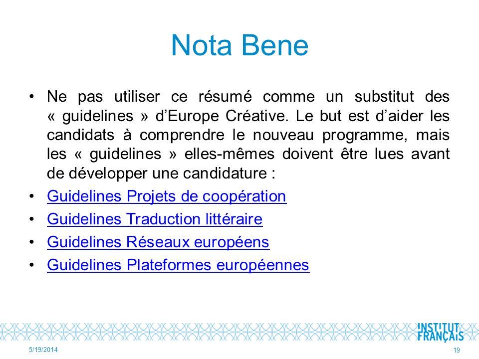 Nota Bene Ne pas utiliser ce résumé comme un substitut des « guidelines » dEurope Créative.