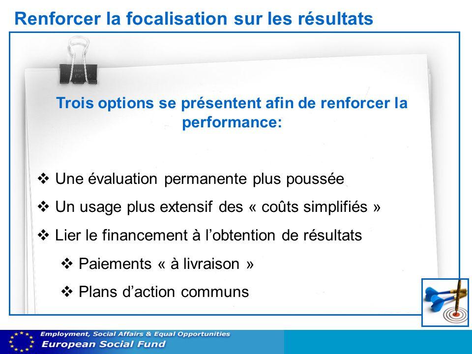 Renforcer la focalisation sur les résultats Trois options se présentent afin de renforcer la performance: Une évaluation permanente plus poussée Un us