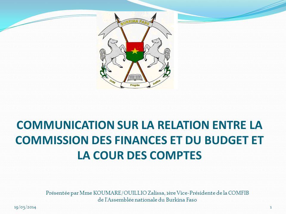 COMMUNICATION SUR LA RELATION ENTRE LA COMMISSION DES FINANCES ET DU BUDGET ET LA COUR DES COMPTES 119/05/2014 Présentée par Mme KOUMARE/OUILLIO Zalis